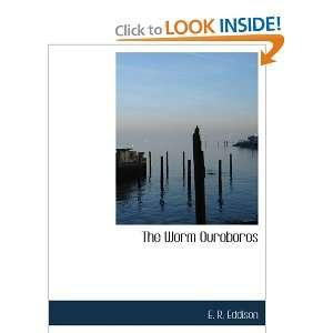 The Worm Ouroboros (9780554192550): E. R. Eddison: Books