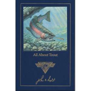 All About Trout: John E. Holt: Books