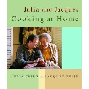 Julia and Jacques Cooking at Home:  N/A : Books