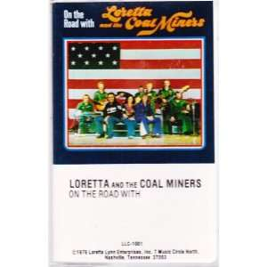 with Loretta and the Coal Miners (Audio Cassette): Loretta Lynn: Music