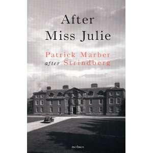 After Miss Julie (Modern Plays) (9780413711502): Patrick Marber: Books