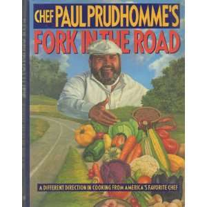 Chef Paul Prudhommes fork in the road :a different