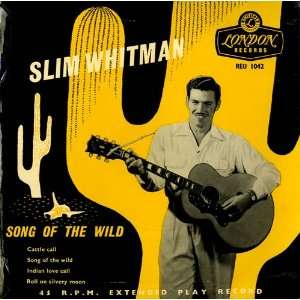 Song Of The Wild   Original Slim Whitman Music