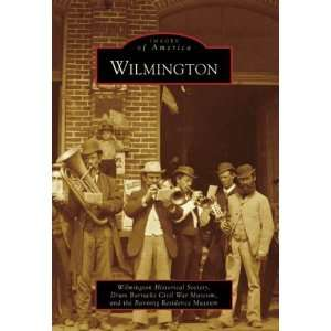 Arcadia Publishing)) [Paperback] Wilmington Historical Society Books