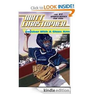 Catcher with a Glass Arm (Matt Christopher Sports Fiction) Matt