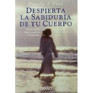 Despierta La Sabiduria de Tu Cuerpo (Spanish Edition
