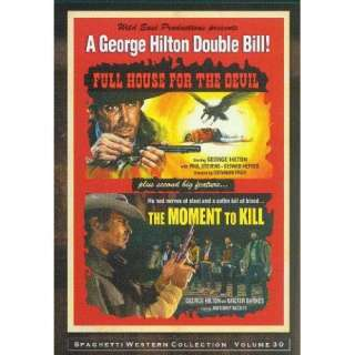 Moment to Kill & Full House for the Devil George Hilton