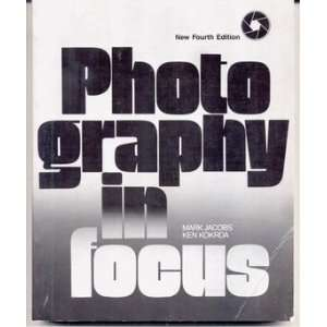 Photography in focus 4th Edition (9780844254845) Mark Jacobs Books
