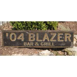 2004 04 CHEVY BLAZER BAR & GRILL   Rustic Hand Painted Wooden Sign