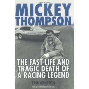Mickey Thompson The Fast Life and Tragic Death of a