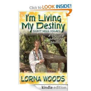 Living My Destiny Dont Miss Yours Lorna Woods, Craig DeMo