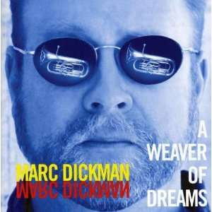 Weaver of Dreams Marc Dickman Music
