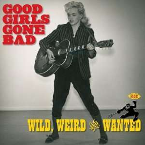 Good Girls Gone Bad: Wild Weird & Wanted: Music