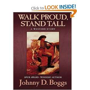 Walk Proud, Stand Tall A Western Story (9780786293452