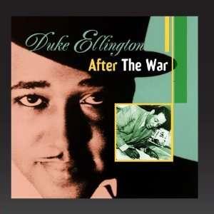 After the War Duke Ellington Music
