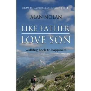 Like Father, Love Son: Walking Back to Happiness