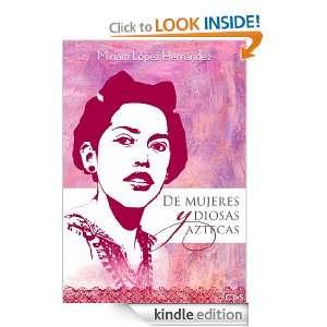 De mujeres y diosas azecas (Spanish Ediion) Miriam Hernández