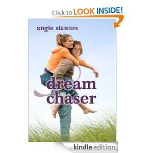 Dream Chaser: Angie Stanton:  Kindle Store