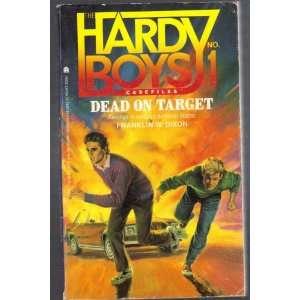 Dead on Target (Hardy Boys Casefiles, Case 1): Franklin W