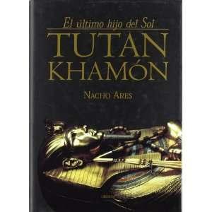 Hijo Del Sol/ the Last Son of the Sun Tutankhamon (Spanish Edition