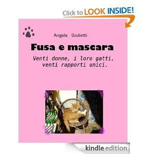Fusa e mascara (Italian Edition) Angela Giulietti  Kindle