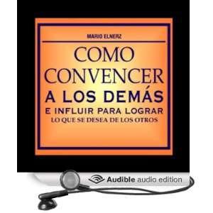 Como Convencer a los Demas [How to Convince Other People
