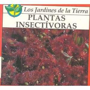 Plantas Insectivoras/Insect Eating Plants/Spanish (Los jardines de la