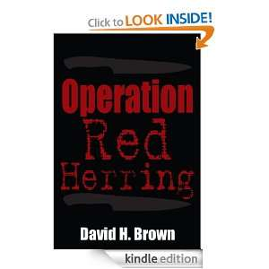 Operation Red Herring: David H. Brown:  Kindle Store
