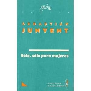 Solo, solo para mujeres (Teatro) (Spanish Edition