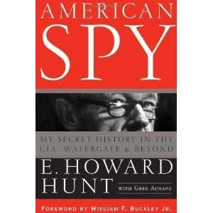 American Spy My Secret History in the CIA, Watergate and Beyond