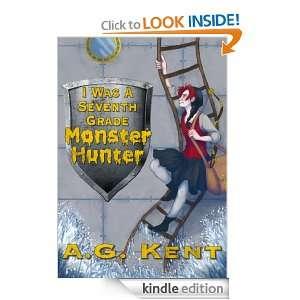 Was a Seventh Grade Monster Hunter (The Stoker Legacy) A.G. Kent