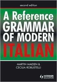 Reference Grammar of Modern Italian, (0340913398), Martin Maiden