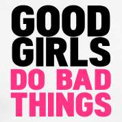 White/black good girls do bad things Long sleeve shirts Design