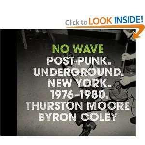 No Wave Post Punk. Underground. New York. 1976 1980