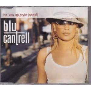 Hit Em Up Style (Oops) Blu Cantrell Music