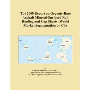 The 2009 Report on Organic Base Asphalt Mineral Surfaced Roll Roofing
