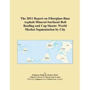 2011 Report on Fiberglass Base Asphalt Mineral Surfaced Roll Roofing