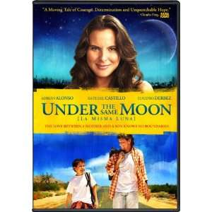 Under the Same Moon: Eugenio Derbez, Kate del Castillo, Adrian Alonso