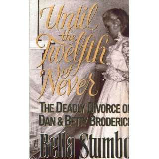 Deadly Divorce of Dan & Betty Broderick (9780671726669) Bella Stumbo