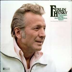 Champagne Ladies And Blue Ribbon Babies: Ferlin Husky: Music