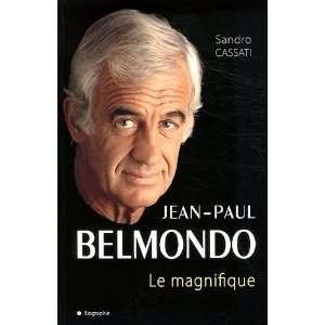 Jean Paul Belmondo : Le magnifique: Sandro Cassati: Books