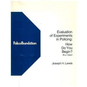 ? (Four cases) (A Police Foundation paper) Joseph H. Lewis Books