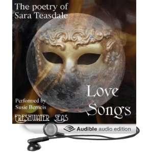 Sara Teasdale Love Songs (Audible Audio Edition) Sara Teasdale
