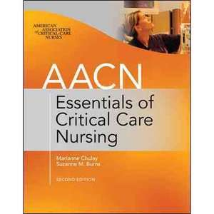 AACN Essentials of Critical Care Nursing, Chulay, Marianne Textbooks