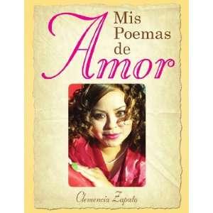 Mis Poemas de Amor (9781450097406): Clemencia Zapata